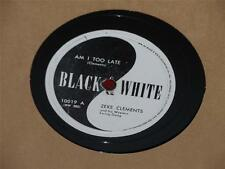 "ZEKE CLEMENTS Am I Too Late/ Honest I'm Honest 10"" 78 Black & White 10019"