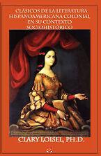 USED (GD) Clsicos de La Literatura Hispanoamericana Colonial En Su Contexto Soci