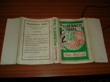 WILDERNESS TRAIL BY DON HILLSON 1ST EDITION 1946 T V BOARDMAN PUBLISHED