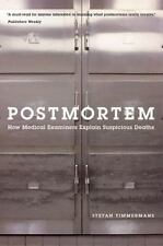 Postmortem: How Medical Examiners Explain Suspicious Deaths: By Timmermans, S...