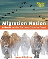 Migration Nation (National Wildlife Federation): Animals on the Go from Coast t