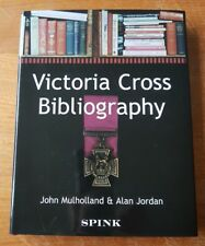 First Edition Book, by Spink - Victoria Cross (medal) Bibliography. 1999.