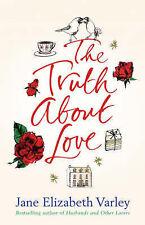 The Truth About Love, Jane Elizabeth Varley