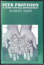 Seed Provision & Agricultural Development by Robert Tripp