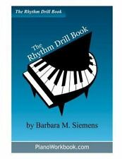 The Rhythm Drill Book by Barbara M. Siemens (2013, Paperback)