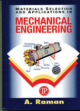 Materials Selection and Applications in Mechanical Engineering by A. Raman - HC