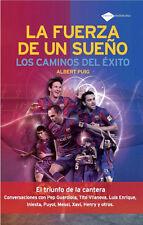 LA FUERZA DE UN SUEÑO LOS CAMINOS DEL ÉXITO - MESSI - INIESTA Soccer Book 2010