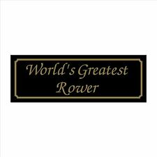 Worlds Greatest Rower - 200mm x 70mm Plastic Sign / Sticker - House, Pet, Garden