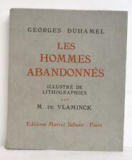LES HOMMES ABANDONNES DE GEORGES DUHAMEL - LITHOGRAPHIES DE VLAMINCK - ED SEHEUR