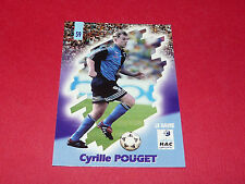 PANINI FOOTBALL CARD 98 1997-1998 CYRILLE POUGET LE HAVRE AC HAC DESCHASEAUX