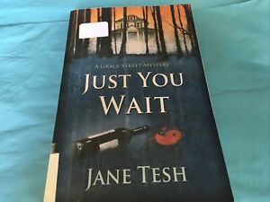 Just You Wait : A Grace Street Mystery by Jane Tesh Ex-Library Copy FastShip