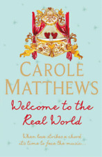 Welcome to the Real World, Carole Matthews, Used; Good Book