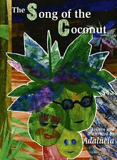The Song of the Coconut by Adalucia Quan (2008, Hardcover) Childrens book