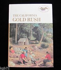 The California Gold Rush ~ First Edition 1961 ~ American Heritage Junior Library