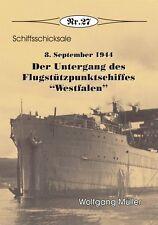 """Deutsche Geschichte Der Untergang des Flugstützpunktschiffes """"Westfalen"""", Nr. 27"""