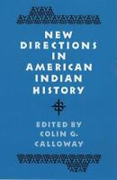 New Directions in American Indian History Paperback Colin G. Calloway