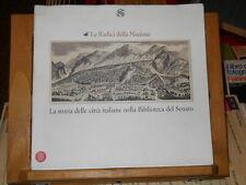 Le radici della nazione. storia delle città italiane nella Biblioteca del senato