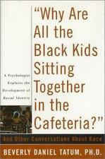 Why Are All the Black Kids Sitting Together in the Cafeteria? And Other Conversa