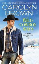 Wild Cowboy Ways (Lucky Penny Ranch) by Carolyn Brown
