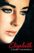 Elizabeth: The Biography of Elizabeth Taylor, Taraborrelli, J. Randy, Used; Good