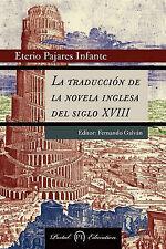 NEW La Traduccion de La Novela Inglesa del Siglo XVIII (Spanish Edition)