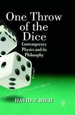 One Throw of the Dice: Contemporary Physics and Its Philosophy by Rich, David Z.
