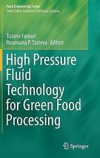 High Pressure Fluid Technology for Green Food Processing (Food Engineering Serie