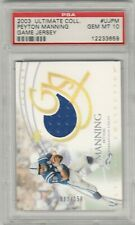 Peyton Manning 2003 Upper Deck Ultimate Game Jersey Patch #/250 PSA 10 GEM POP 4