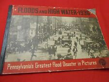 Collectible History Book- FLOODS AND HIGH WATER 1936 Pennsylvania's Worst Flood