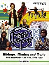 Top of the Pops: Mishaps, Miming and Music,Ian Gittins