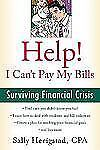 Help! I Can't Pay My Bills : Surviving a Financial Crisis by Sally Herigstad...