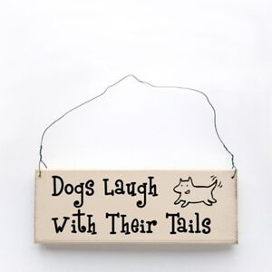 Dogs Laugh With Their Tails Wooden Sign - Free Shipping