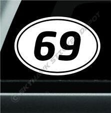 69 Sixty Nine Number Funny Oval Bumper Sticker Vinyl Decal Sex Symbol Sticker