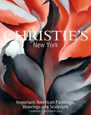CHRISTIE'S NEW YORK IMPORTANT AMERICAN PAINTINGS, DRAWINGS AND SCULPTURE