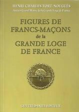 FIGURES DE FRANC-MACONS DE LA GRANDE LOGE DE FRANCE - H.-C. TORT-NOUGUES