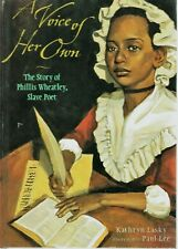 A Voice of Her Own The Story of Phillis Wheatley Slave Poet NEW Kathryn Lasky