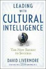 Leading with Cultural Intelligence : The New Secret to Success by David Livermor