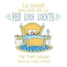 Le Conge Maladie de la Fee des Dents by Trent Gillespie (2015, Paperback)