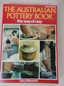 Australian Pottery Book The Way of Clay Techniques Illustrated Harry Memmott