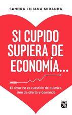 SI CUPIDO SUPIERA DE ECONOMIA by Sandra Liliana Miranda (Spanish, Paperback)