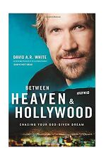 Between Heaven and   Hollywood: Chasing Your God-Given Dream Free Shipping