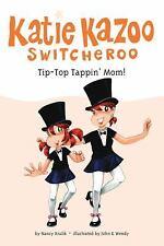 Tip-Top Tappin' Mom! #31 (Katie Kazoo, Switcheroo), Krulik, Nancy, Good Book