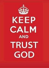 Keep Calm and Trust God by Keith Provance (2014, Paperback)