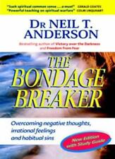 The Bondage Breaker: Overcoming Negative Thoughts, Irrational Feelings and Hab,