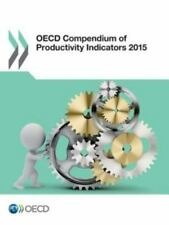 OECD Compendium of Productivity Indicators 2015 by Organisation for Economic...
