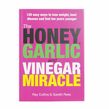 The Honey Garlic & Vinegar Miracle by Gareth Rees - Lose Weight, Fight Infection