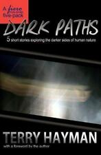 Dark Paths : 5 short stories exploring the darker sides of human Nature by...