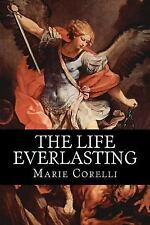 The Life Everlasting by Marie Corelli (2016, Paperback)