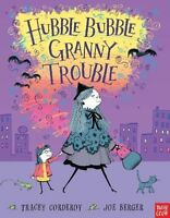 Hubble Bubble, Granny Trouble by Tracey Corderoy, NEW Book, FREE & Fast Delivery