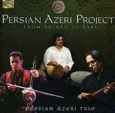 Persian Azeri Project - From Shiraz to Baku [New CD]